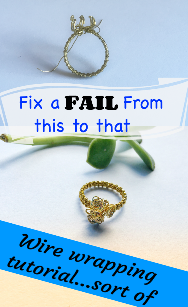 Fix a failed project. Make this wire wrapped ring